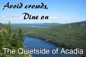 Dine on the Quietside of Acadia