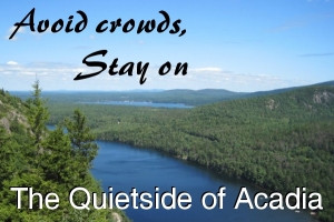 Stay on the Quietside of Acadia