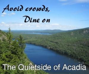 Dine on the Quietside of Acadia