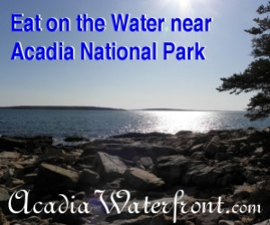 Acadia Waterfront Dining : Dining on the water near Acadia National Park